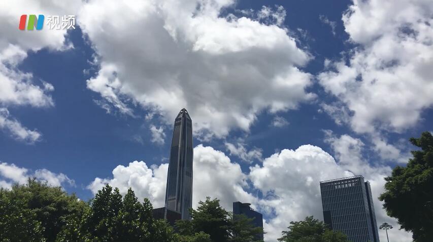 IN视频|今日深圳7月17日:巨厦擎苍穹 云畔起微风
